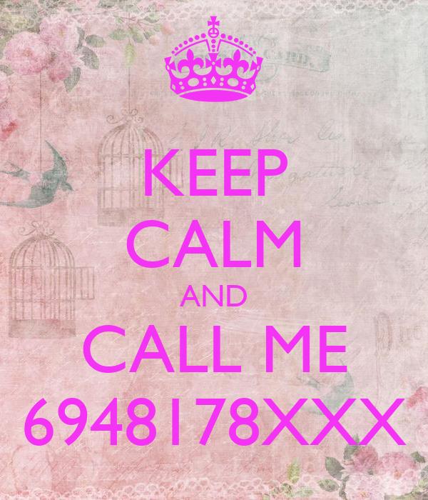 KEEP CALM AND CALL ME 6948178XXX