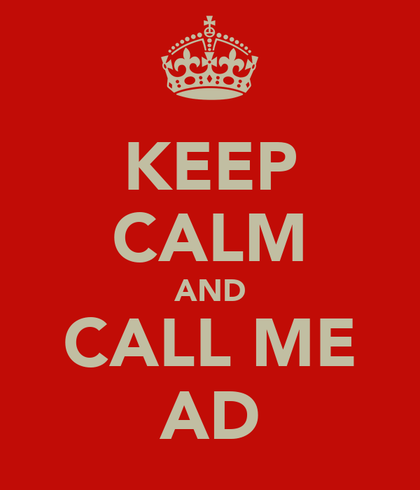 KEEP CALM AND CALL ME AD