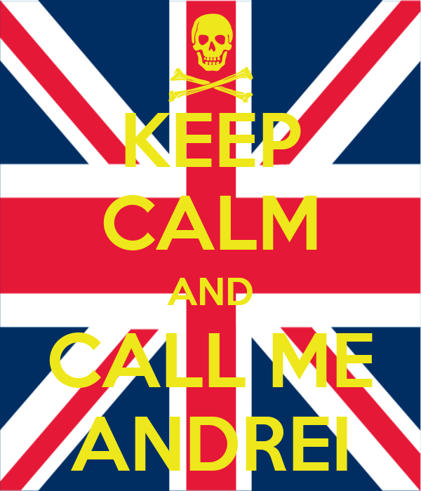 KEEP CALM AND CALL ME ANDREI