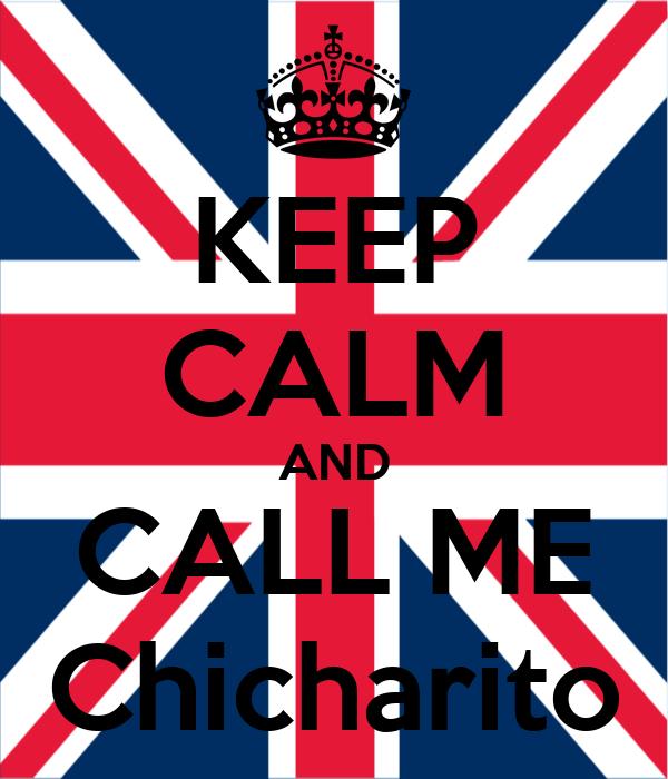 KEEP CALM AND CALL ME Chicharito