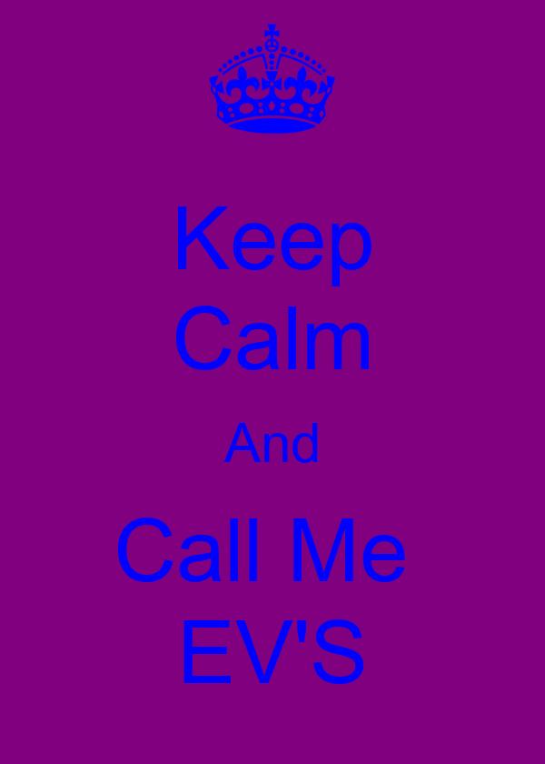 Keep  Calm And Call Me  EV'S