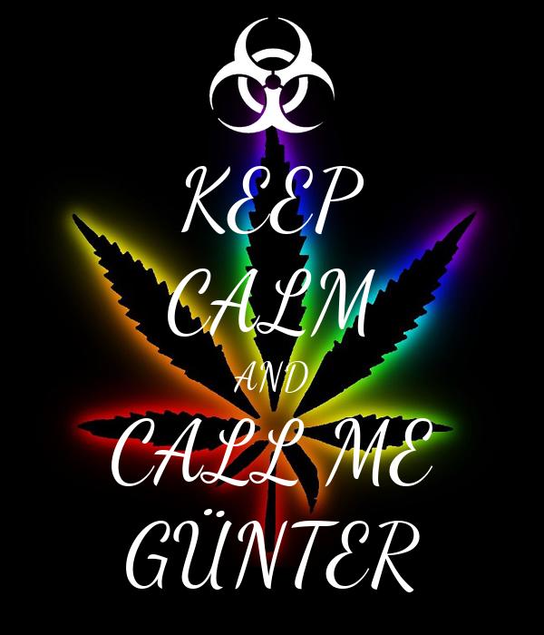 KEEP CALM AND CALL ME GÜNTER