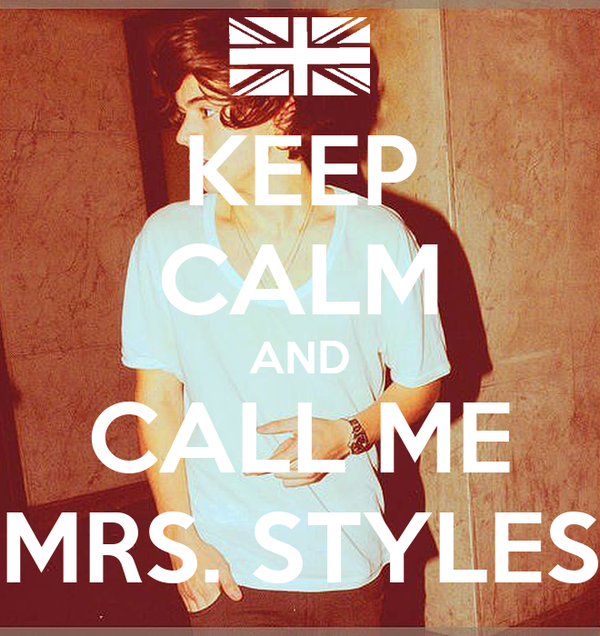 KEEP CALM AND CALL ME MRS. STYLES