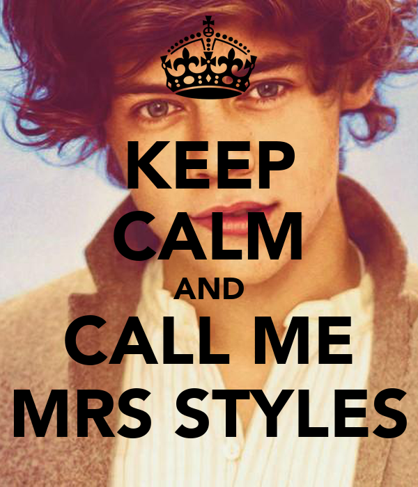 KEEP CALM AND CALL ME MRS STYLES