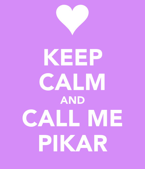 KEEP CALM AND CALL ME PIKAR