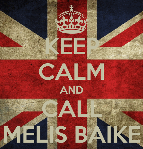 KEEP CALM AND CALL MELIS BAIKE