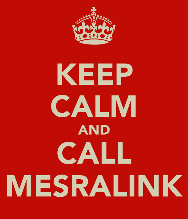 KEEP CALM AND CALL MESRALINK