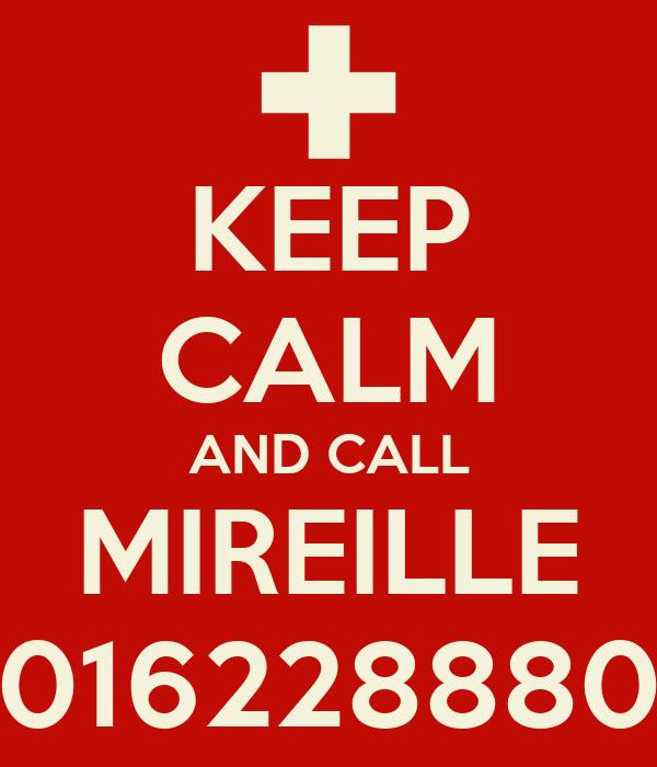 KEEP CALM AND CALL MIREILLE 016228880