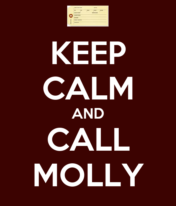 KEEP CALM AND CALL MOLLY