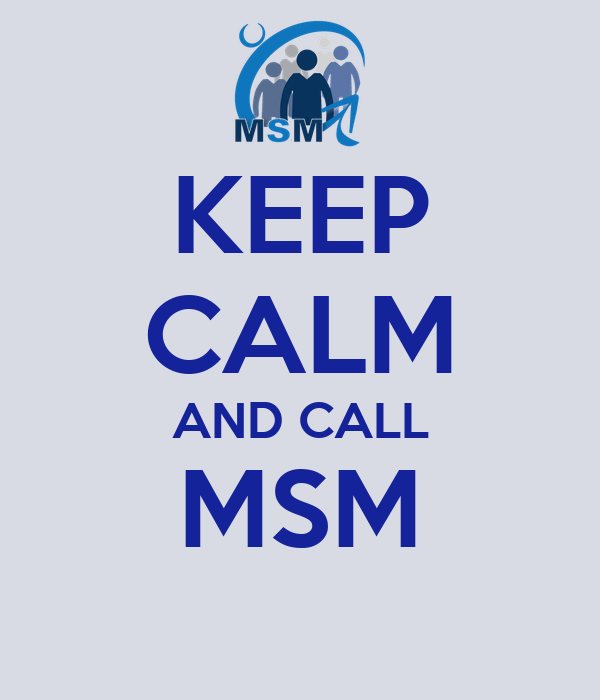 KEEP CALM AND CALL MSM