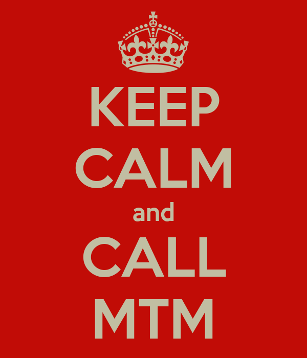 KEEP CALM and CALL MTM