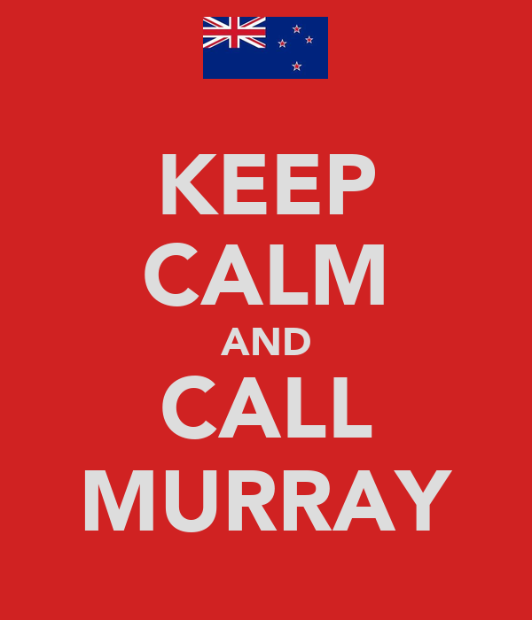 KEEP CALM AND CALL MURRAY