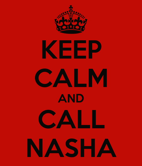 KEEP CALM AND CALL NASHA