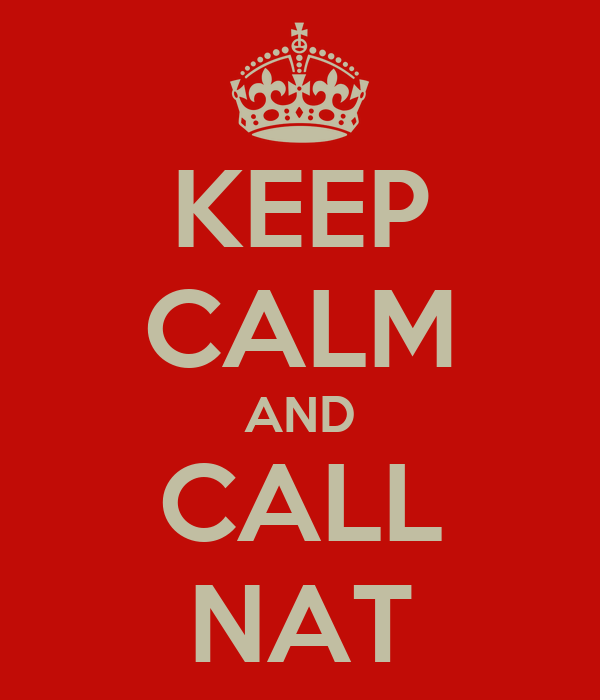 KEEP CALM AND CALL NAT