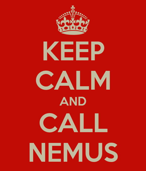 KEEP CALM AND CALL NEMUS
