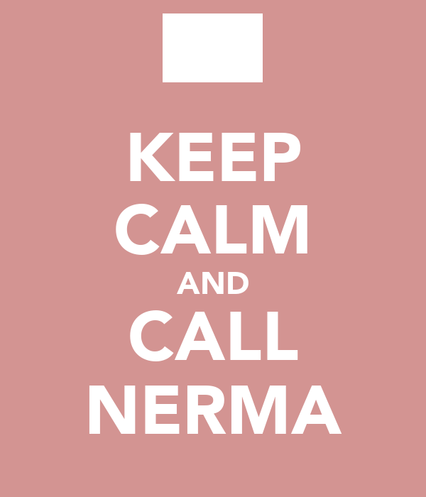 KEEP CALM AND CALL NERMA