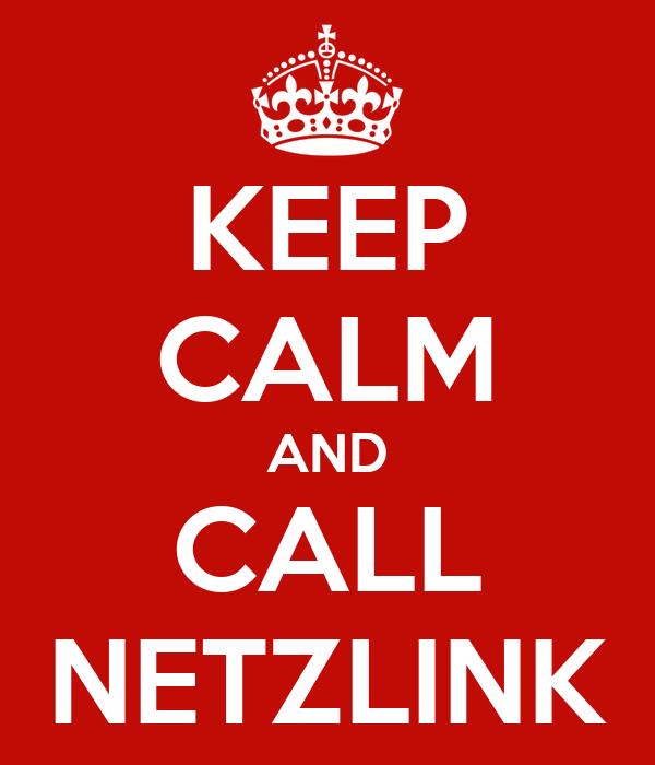 KEEP CALM AND CALL NETZLINK