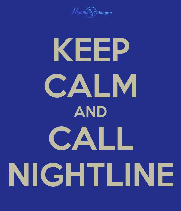 KEEP CALM AND CALL NIGHTLINE