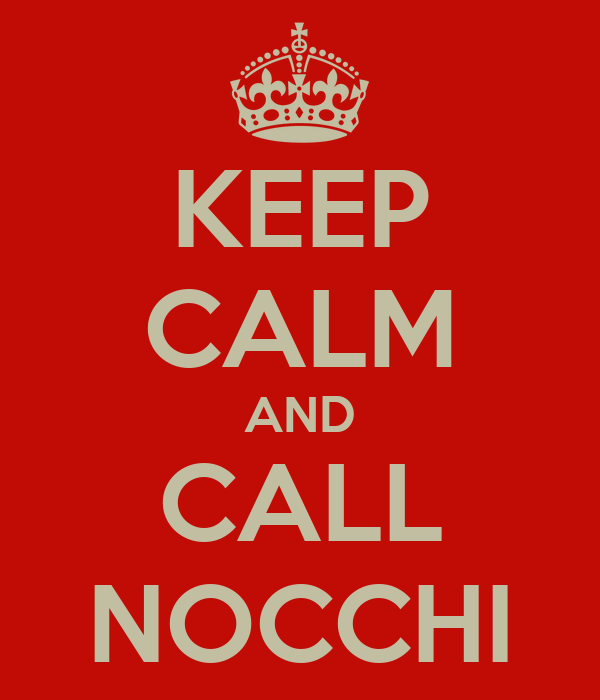 KEEP CALM AND CALL NOCCHI
