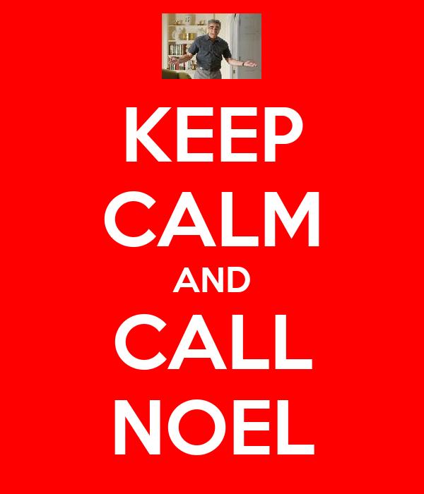 KEEP CALM AND CALL NOEL
