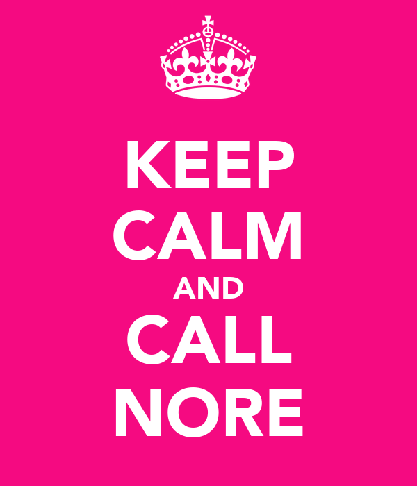 KEEP CALM AND CALL NORE