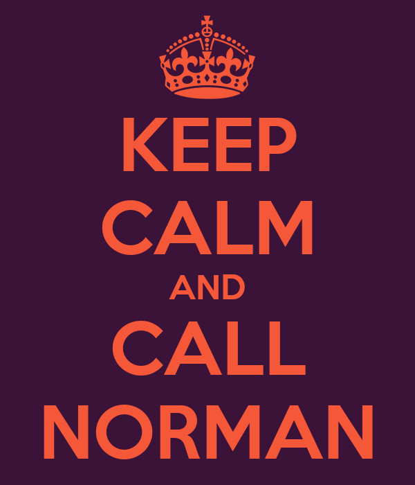 KEEP CALM AND CALL NORMAN