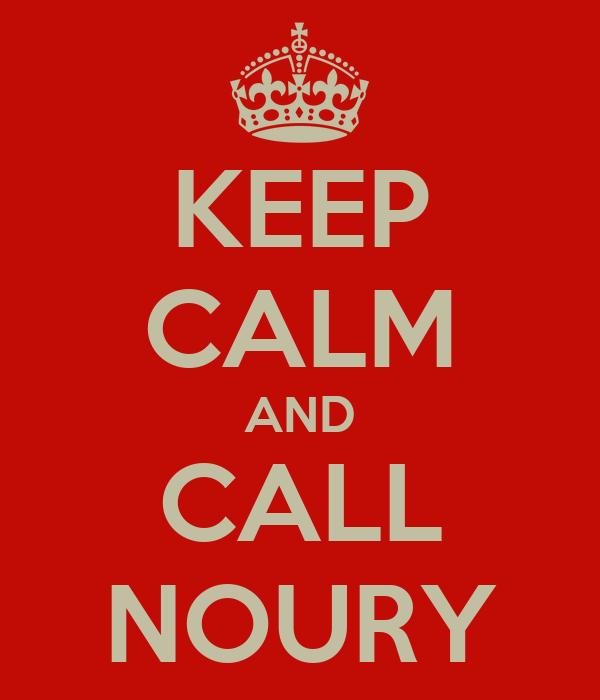 KEEP CALM AND CALL NOURY