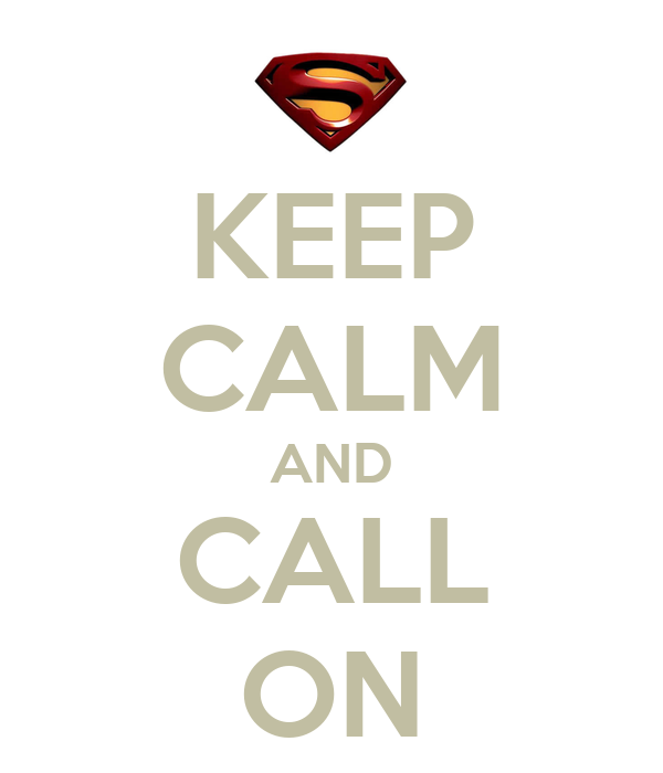 KEEP CALM AND CALL ON