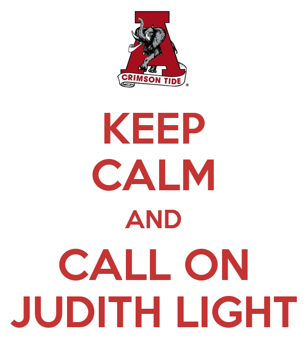 KEEP CALM AND CALL ON JUDITH LIGHT