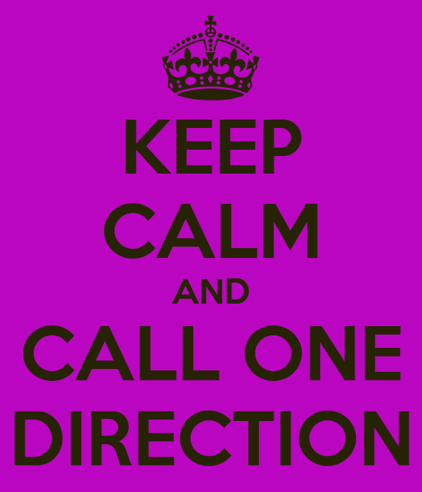 KEEP CALM AND CALL ONE DIRECTION