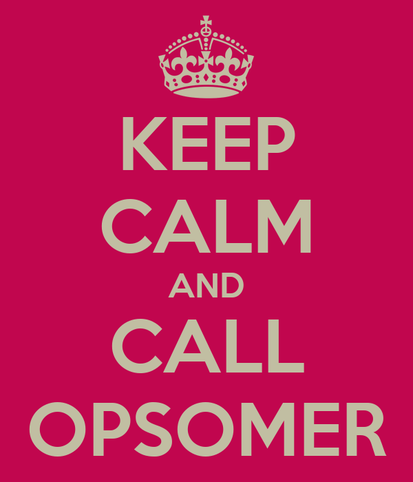 KEEP CALM AND CALL OPSOMER