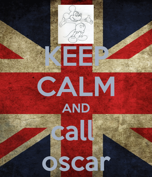 KEEP CALM AND call  oscar