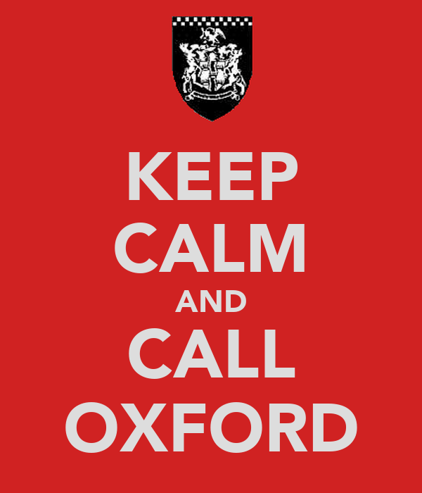 KEEP CALM AND CALL OXFORD