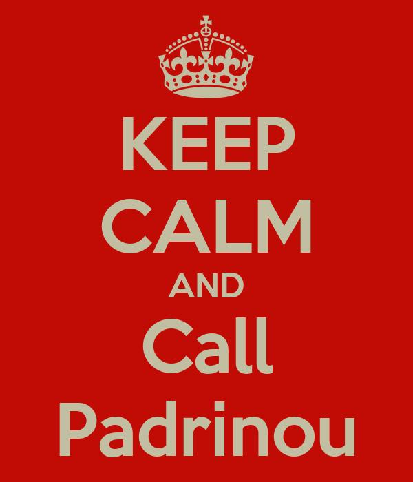 KEEP CALM AND Call Padrinou