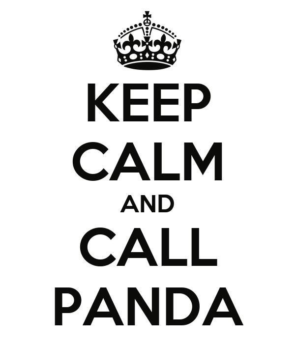 KEEP CALM AND CALL PANDA