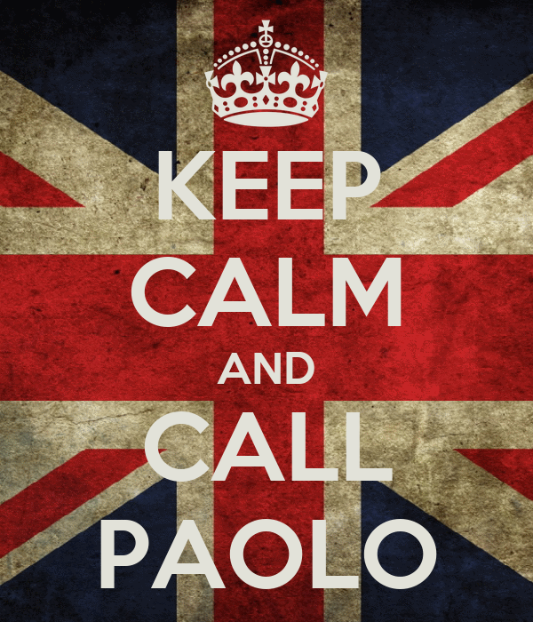 KEEP CALM AND CALL PAOLO
