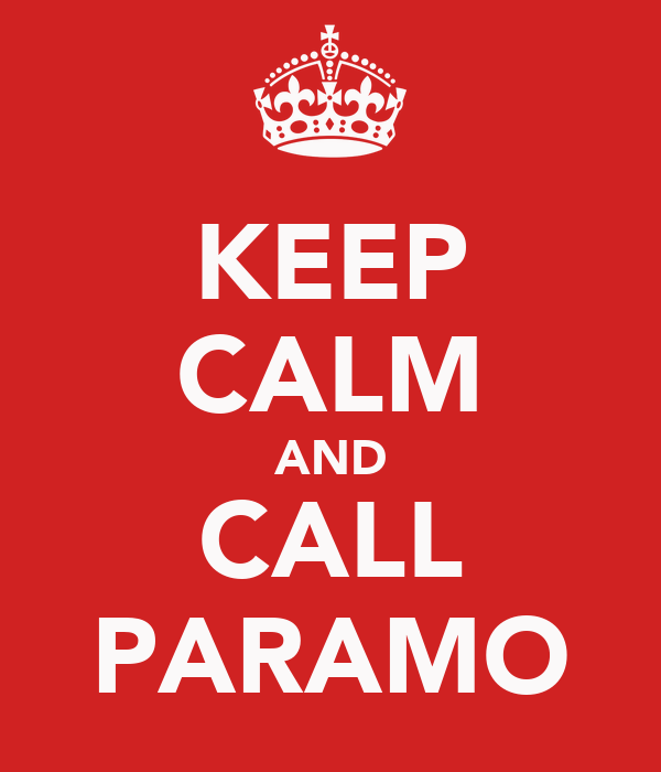 KEEP CALM AND CALL PARAMO