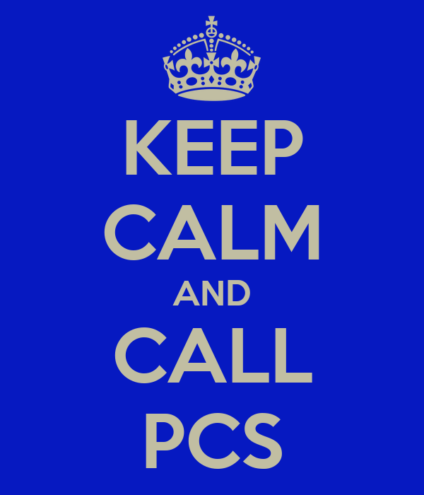 KEEP CALM AND CALL PCS