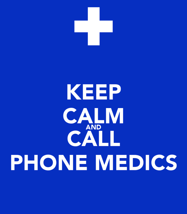 KEEP CALM AND CALL PHONE MEDICS