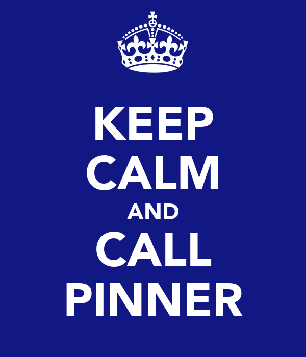 KEEP CALM AND CALL PINNER