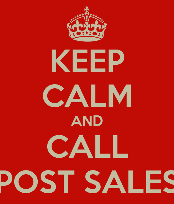 KEEP CALM AND CALL POST SALES