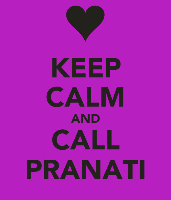 KEEP CALM AND CALL PRANATI