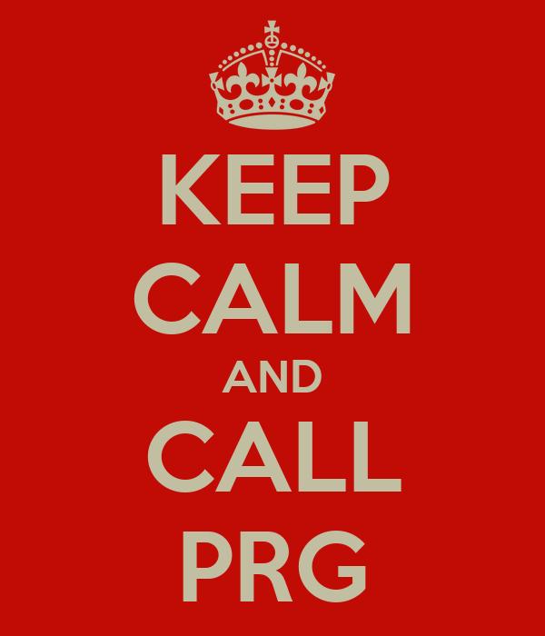 KEEP CALM AND CALL PRG