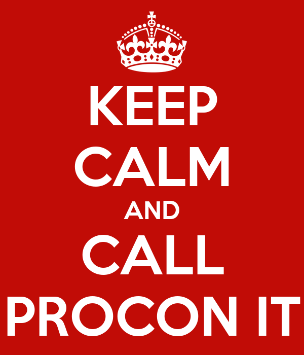 KEEP CALM AND CALL PROCON IT