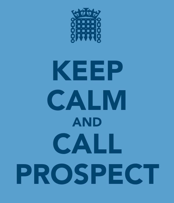 KEEP CALM AND CALL PROSPECT