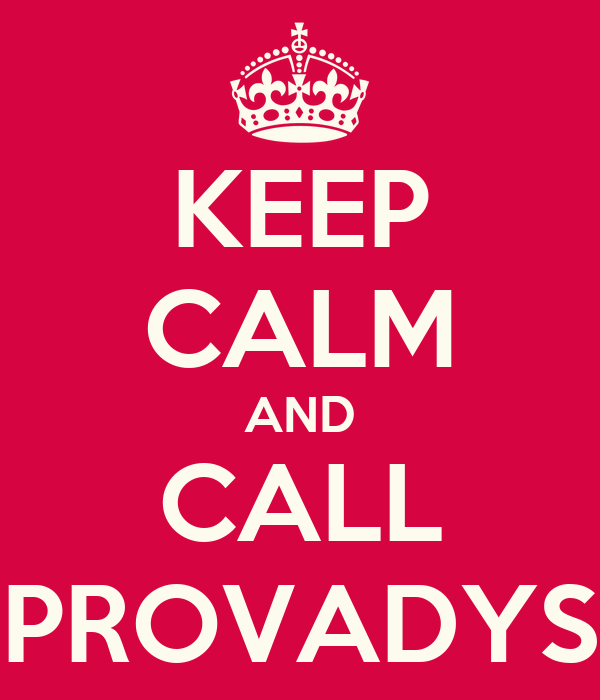 KEEP CALM AND CALL PROVADYS