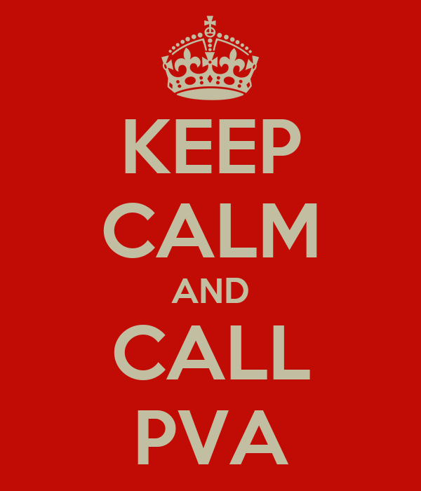 KEEP CALM AND CALL PVA