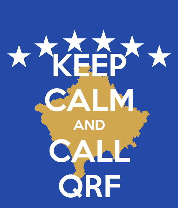 KEEP CALM AND CALL QRF