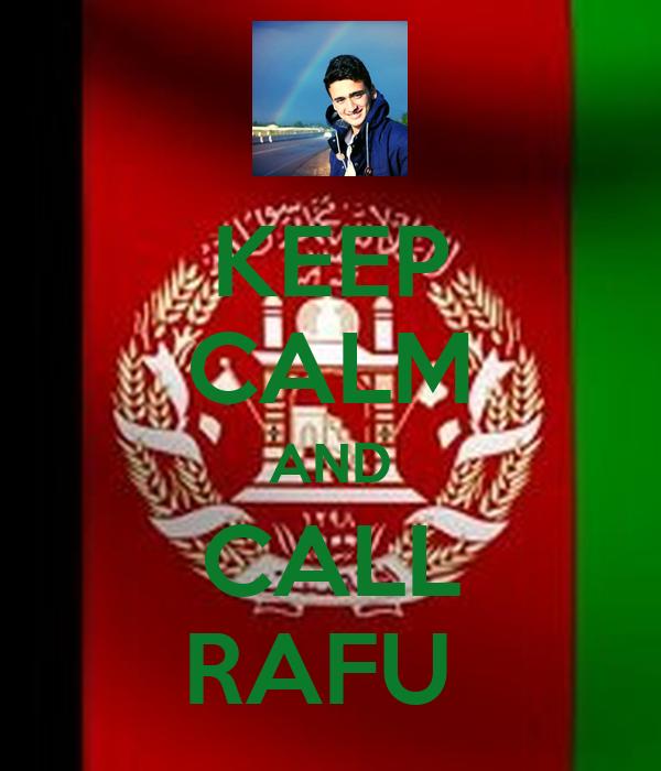 KEEP CALM AND CALL RAFU
