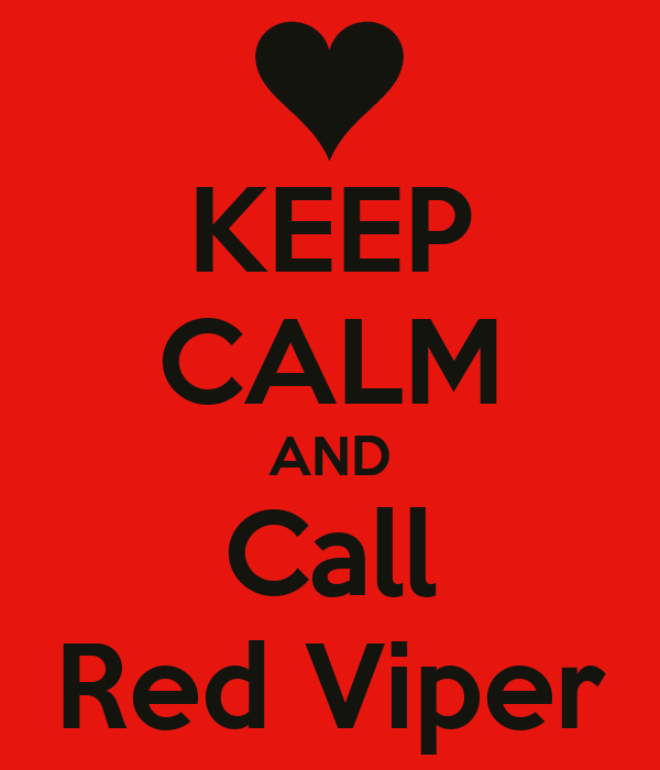 KEEP CALM AND Call Red Viper
